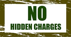 NO hidden charges